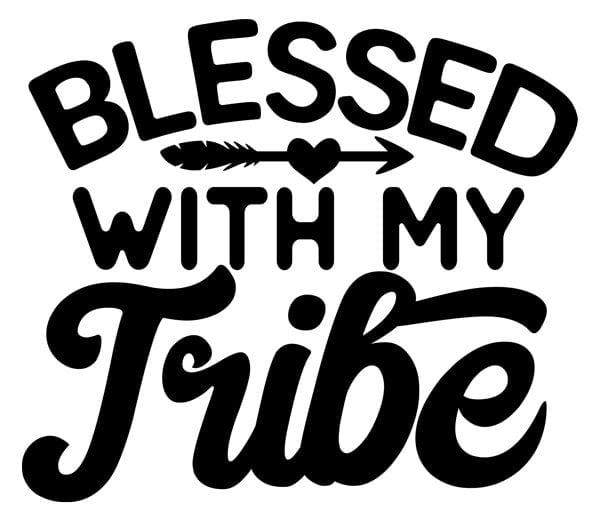 Blessed with My Tribe Decal